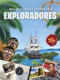 Livro - Meu atlas dobra e desdobra dos Exploradores