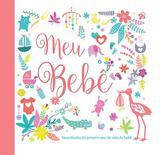 Livro - Meu bebê : Recordações do primeiro ano de vida do bebê