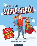 Livro - Meu Pai É Um Super-Herói