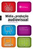 Livro - Mídia e produção audiovisual: