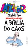 Livro - Millôr definitivo: uma antologia de A bíblia do caos