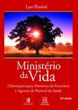 Livro - Ministério da vida - Orientações para ministros da eucaristia e agentes de pastoral da saúde