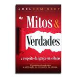 Livro Mitos  Verdades a Respeito da igreja em Células  Joel Comiskey - Editora mic (ministério igreja em células)