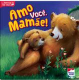 Livro - Momentos de ternura: Amo você, mamãe!