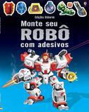 Livro - Monte seu robô com adesivos