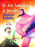 Livro - Monteiro Lobato em Quadrinhos - Os doze trabalhos de Hércules