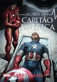 Livro - Morte Do Capitao America, A - Nos - novo seculo