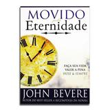 Livro Movido Pela Eternidade  John Bevere - Editora lan