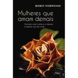 Livro - Mulheres que amam demais