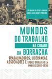 Livro - Mundos Do Trabalho Na Cidade Da Borracha - Pac - paco editorial