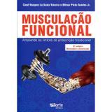 Livro - Musculação Funcional - Ampliando os Limites da Prescrição Tradicional - Teixeira - Phorte