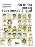 Livro - Na minha escola todo mundo é igual
