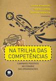 Livro - Na Trilha das Competências - Caminhos Possíveis no Cenário das Organizações