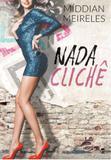 Livro - Nada Clichê