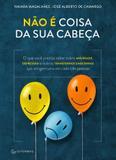 Livro - Não é coisa da sua cabeça – O que você precisa saber sobre ansiedade, depressão e outros transtornos emocionais...