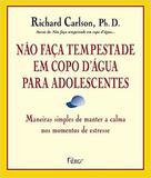 Livro - Não faça tempestade em copo d`água para adolescentes