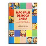 Livro Nao Fale de Boca Cheia  Suzana  Doblinski - Editora mundo cristão