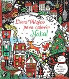 Livro - Natal : Livro mágico para colorir