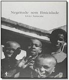 Livro - Negritude Sem Etnicidade