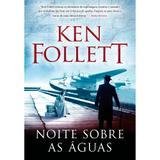 Livro - Noite Sobre As Águas Ken Follett BLI-0588 - Arqueiro