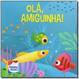 Livro - Nossa Amizade... Ola, Amiguinha! - Happy books