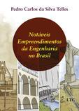 Livro - Notáveis Empreendimentos da Engenharia no Brasil
