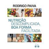 Livro - Nutrição descomplicada, boa forma facilitada