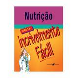 Livro - Nutrição - Incrivelmente Fácil - Springhouse - Guanabara