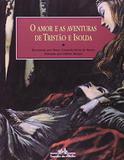 Livro - O amor e as aventuras de Tristão e Isolda