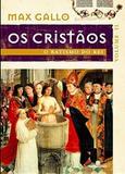 Livro - O batismo do rei (Os Cristãos - Vol. 2)