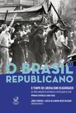 Livro - O Brasil Republicano: O tempo do liberalismo oligárquico – Da Proclamação da República à Revolução de 1930 (Vol. 1)