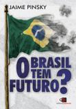 Livro - O Brasil tem futuro?