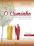 Livro - O Caminho - Estágio Pastoral Crisma 3a. etapa catequista