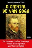 Livro - O Capital de Van Gogh - Ou como os irmãos Van Gogh foram mais espertos que Warren Buffet
