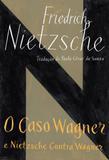 Livro - O caso Wagner / Nietzsche contra Wagner