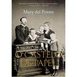 Livro - O Castelo de Papel - Uma história de Isabel de Bragança, princesa imperial do Brasil, e Gastão de Orléans, conde d'Eu