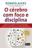 Livro - O cérebro com foco e disciplina