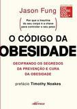 Livro - O código da obesidade - decifrando os segredos da prevenção e cura da obesidade