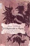 Livro - O Crepúsculo da Águia Volume 2 - Edição de Bolso - Bestbolso