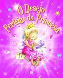 Livro - O desejo perfeito da princesa