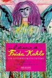 Livro - O diário de Frida Kahlo: Um autorretrato íntimo - Um autorretrato íntimo
