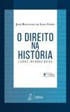 Livro - O Direito na História - Lições Introdutórias