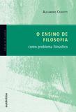 Livro - O ensino de filosofia como problema filosófico
