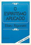 Livro - O Espiritismo Aplicado