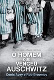 Livro - O homem que venceu Auschwitz