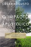 Livro - O impacto apostólico - O papel do apóstolo na construção do Reino de Deus