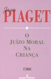 Livro - O juízo moral na criança