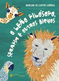 Livro - O leão filósofo, Serafim e outros bichos