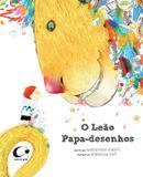 Livro - O leão papa-desenhos