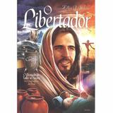 Livro O Libertador O Desejado de todas as nações Série Conflito Volume 3 - Cpb